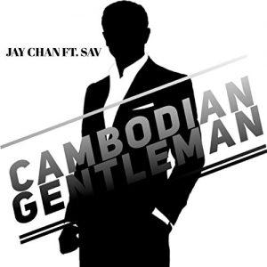 Cambodian Gentleman feat. Sav Album - Jay Chan